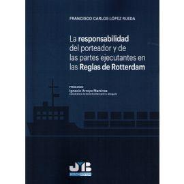 Responsabilidad del Porteador y de las Partes Ejecutantes en las Reglas de Rotterdam