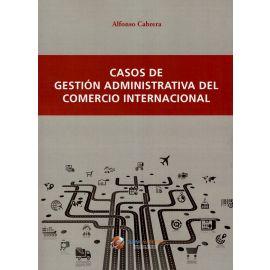 Casos de Gestión Administrativa del Comercio Internacional