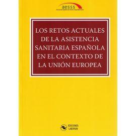 Retos Actuales Asistencia Sanitaria Española en el Contexto de la Unión Europea. XIII Congreso de la Asociación Española de Salud y Seguridad Social