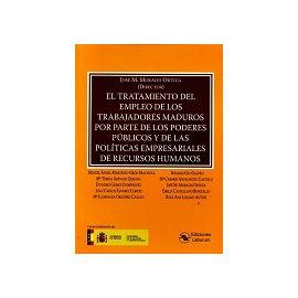 Tratamiento del Empleo de los Trabajadores Maduros por Parte de los Poderes Públicos y de las Políticas Empresariales de Recursos Humanos