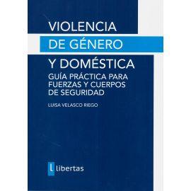 Violencia de Género y Doméstica. Guía Práctica para Fuerzas                                          y Cuerpos de Seguridad