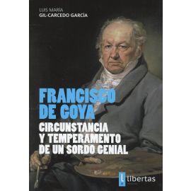 Francisco de Goya. Circunstancia y Temperamento de un Sordo Genial