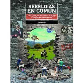 Rebeldías en común. Sobre comunales, nuevos comunales y economías cooperativas