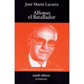 Alfonso el Batallador. Estudio preliminar de Fermín Miranda