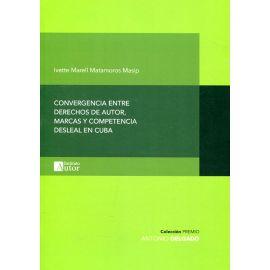 Convergencia Entre Derechos de Autor, Marcas y Competencia desleal en Cuba