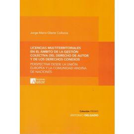 Licencias multiterritoriales en el ámbito de la gestión colectiva del derecho de autor y de los derechos conexos. Perspectiva desde la Unión Europea y la Comunidad Andina de naciones