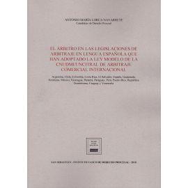 Árbitro en las Legislaciones de Arbitraje en Lengua Española. que han Adoptado la Ley Modelo de la CNUDMI/UNCITRAL de Arbitraje Comercial Internacional