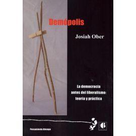 Demópolis. La Democracia Antes del Liberalismo: Teoría y Práctica