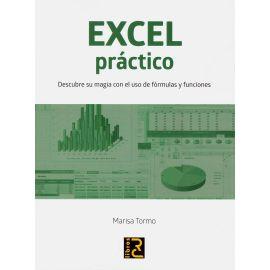Excel práctico. Descubre su magia con el uso de fórmulas y funciones