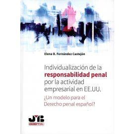 Individualización de la Responsabilidad Penal por la Actividad Empresarial en EEUU ¿Un Modelo para el Derecho Penal Español?