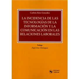 Incidencia de las Tecnologías de la Información y la Comunicación en las Relaciones Laborales