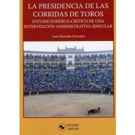 Presidencia de las Corridas de Toros. Estudio Jurídico-Crítico de una Intervención Administrativa Singular