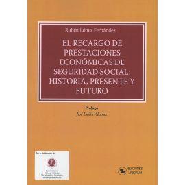 Recargo de Prestaciones Económicas de Seguridad Social: Historia, Presente y Futuro