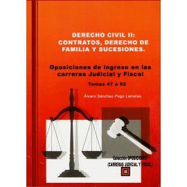 Derecho Civil II: Contratos, Derecho de Familia y Sucesiones.                                        Oposiciones de Ingreso en las Carreras Judicial y Fiscal. Temas 47 a 92