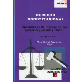 Derecho Constitucional. Oposiciones de Ingreso en las Carreras Judicial y Fiscal. Temas 1 a 26