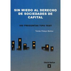Sin miedo al derecho de sociedades de capital. 300 preguntas tipo test