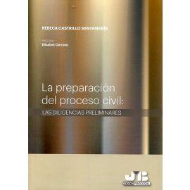 La Preparación del Proceso Civil: Las Diligencias Preliminares