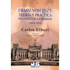 Franz Von Liszt: Teoría y Práctica en la Política-Criminal (1899-1919)
