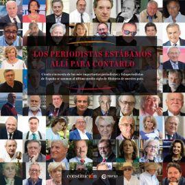 Periodistas Estábamos allí para Contarlo. Ciento Cincuenta de los más Importantes Periodistas y Fotoperiodistas de España se asoman al Ultimo Medio Siglo de Historia de Nuestro Pais