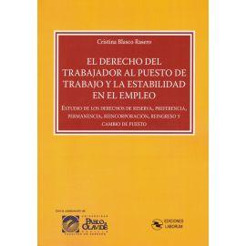 Derecho del Trabajador al Puesto de Trabajo y la Estabilidad en el Empleo                            Estudio de los Derechos de Reserva, Preferencia, Permanencia, Reincorporación, Reingreso y Cambio de