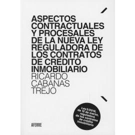 Aspectos contractuales y procesales de la nueva Ley Reguladora de los Contratos de Crédito Inmobiliario.