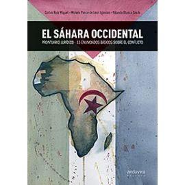 El Sahara Occidental. Prontuario Jurídico. 15 Enunciados Básicos Sobre el Conflicto.