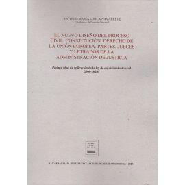 Nuevo diseño del proceso civil. Constitución. Derecho de la Unión Europea. Partes. Jueces y letrados de la administración de justicia. (Veinte años de aplicación de la ley de enjuiciamiento civil 2000-2020)