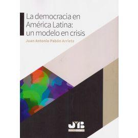 La Democracia en América Latina: Un Modelo en Crisis