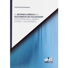 Régimen Jurídico del Documento de Voluntades Anticipadas                                             en el Ámbito Estatal y Autonómico