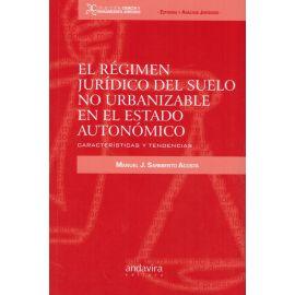 El Régimen Jurídico del Suelo no Urbanizable en el Estado Autonómico. Características y tendencias