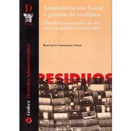 Administración local y gestión de residuos.                                                          Tendencias actuales de un servicio público reservado