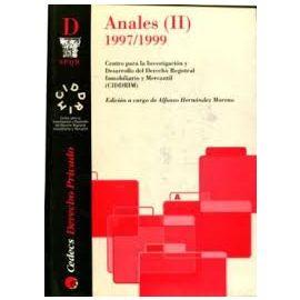 Anales II 1997/1999. Centro para la Investigación y Desarrollo del Derecho Registral Inmobiliario y Mercantil
