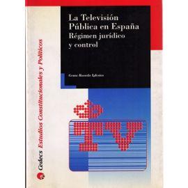 Televisión Pública en España. Régimen Jurídico y Control.