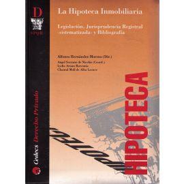 Hipoteca Inmobiliaria Legislación, Jurisprudencia Registral -Sistematizada- y Bibliografía