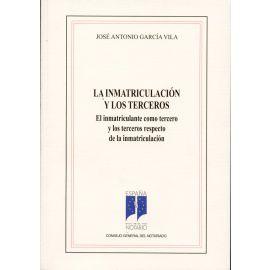 Inmatriculación y los Terceros, La. El Inmatriculante como Tercero y los Terceros Respecto de la Inmatriculación.