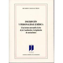 Inscripción y Personalidad Jurídica. (Una Lectura Mercantil a la Luz de la Constitución y la Legislación de Asociaciones)