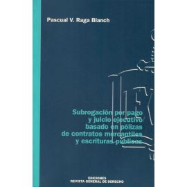 Subrogación por pago y juicio ejecutivo basado en pólizas de contratos mercantiles y escrituras públicas
