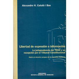 Libertad de Expresión e Información. La Jurisprudencia del TEDH y su Recepción por el Tribunal Constitucional