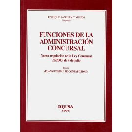 Funciones de la Administración Concursal. Nueva Regulación de la Ley Concursal 22/2003, de 9 de Julio.
