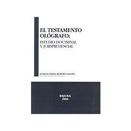 Testamento Ológrafo: Estudio Doctrinal y Jurisprudencia.