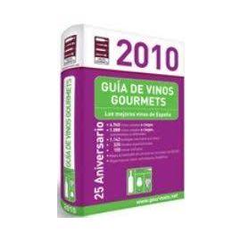 Guía de Vinos Gourmets 2010. Los Mejores Vinos de España.