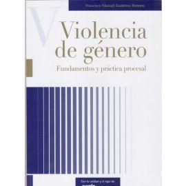 Violencia de Género. Fundamentos y Práctica Procesal.