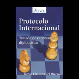 Protocolo Internacional. Tratado de Ceremonial Diplomático.