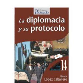 Diplomacia y su Protocolo.