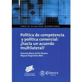 Política de Competencia y Política Comercial: ¿Hacia un Acuerdo Multilateral?