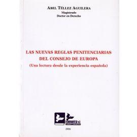 Las Nuevas Reglas Penitenciarias del Consejo de Europa. (Una Lectura desde la Experiencia Española).