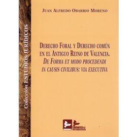 Derecho Foral y Derecho Común en el Antiguo Reino de Valencia. De Forma et Modo Procedendi in Causis Civilibus: