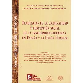 Tendencias de la Criminalidad y Percepción Social de la Inseguridad Ciudadana en España y la Unión Europea