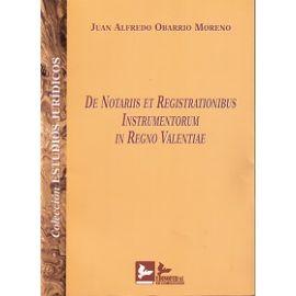 De Notariis et Registrationibus Instumentorum in Regno Valentiae.