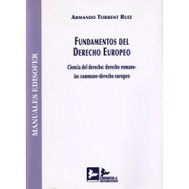 Fundamentos del Derecho Europeo. Ciencia del Derecho: Derecho Romano-Ius Commune-Derecho Europeo.